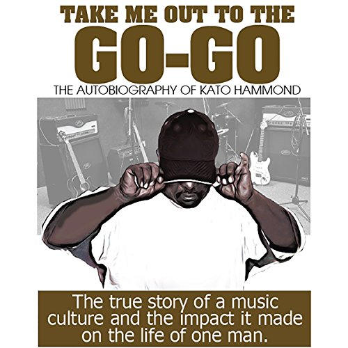 Take Me Out to the Go-Go Audiobook By Kato Hammond cover art