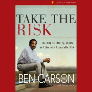 Take the Risk Audiobook By Ben Carson M.D., Gregg Lewis cover art