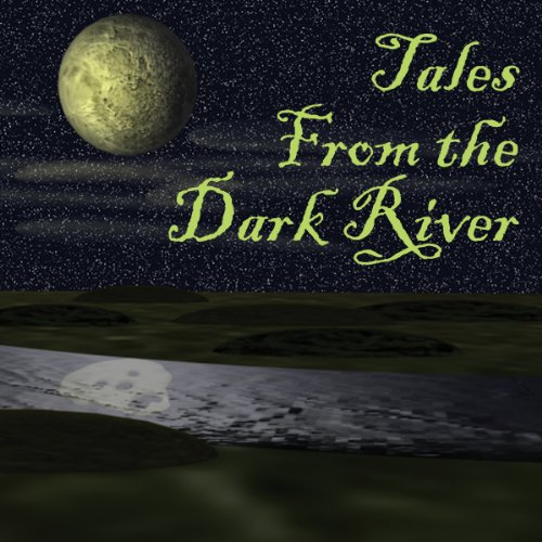 Tales from the Dark River (Dramatized) Audiobook By Brad Strickland, Lawrence Barker, G. K. Hayes, Michael Anne Lee, Ron N. Butler, Wendy Webb cover art