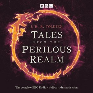 Tales from the Perilous Realm Audiobook By Brian Sibley - adaptation, J. R. R. Tolkien cover art