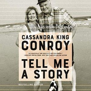 Tell Me a Story Audiobook By Cassandra King Conroy cover art