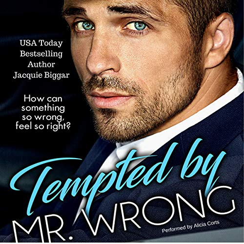 Tempted by Mr. Wrong Audiobook By Jacquie Biggar cover art