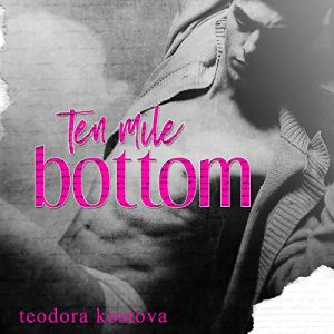 Ten Mile Bottom Audiobook By Teodora Kostova cover art