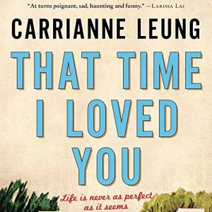 That Time I Loved You Audiobook By Carrianne Leung cover art