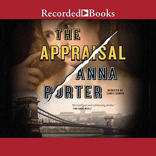 The Appraisal Audiobook By Anna Porter cover art
