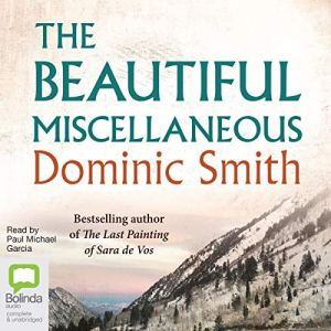 The Beautiful Miscellaneous Audiobook By Dominic Smith cover art