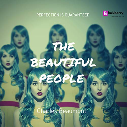 The Beautiful People Audiobook By Charles Beaumont cover art