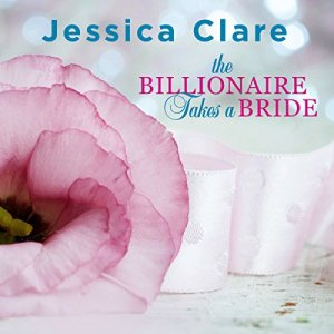 The Billionaire Takes a Bride Audiobook By Jessica Clare cover art
