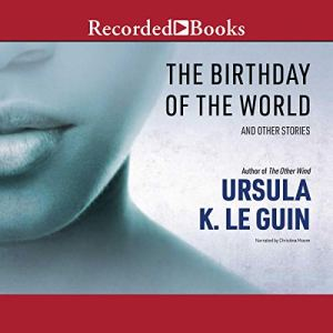 The Birthday of the World Audiobook By Ursula K. Le Guin cover art