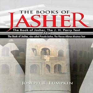 The Books of Jasher Audiobook By Joseph B. Lumpkin cover art