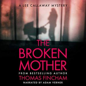 The Broken Mother Audiobook By Thomas Fincham cover art