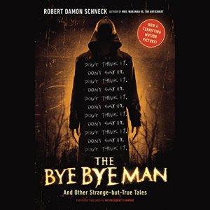 The Bye Bye Man Audiobook By Robert Damon Schneck cover art