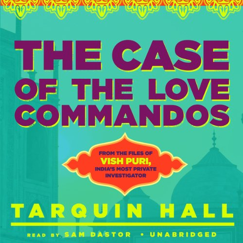 The Case of the Love Commandos Audiobook By Tarquin Hall cover art