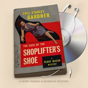 The Case of the Shoplifter's Shoe Audiobook By Erle Stanley Gardner cover art