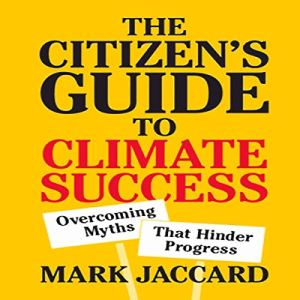 The Citizen's Guide to Climate Success Audiobook By Marc Jaccard cover art