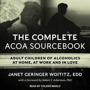 The Complete ACOA Sourcebook Audiobook By Janet Geringer Woititz EdD, Robert J. Ackerman - foreword PhD cover art
