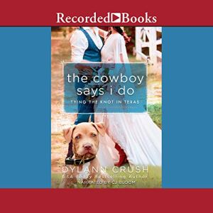 The Cowboy Says I Do Audiobook By Dylann Crush cover art