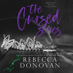 The Cursed Series, Parts 1 & 2 Audiobook By Rebecca Donovan cover art