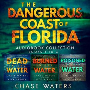 The Dangerous Coast of Florida Collection: Books 1-3 Audiobook By Chase Waters cover art