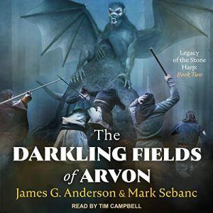 The Darkling Fields of Arvon Audiobook By James G. Anderson, Mark Sebanc cover art