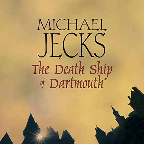 The Death Ship of Dartmouth Audiobook By Michael Jecks cover art