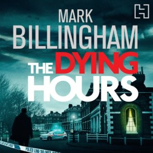 The Dying Hours Audiobook By Mark Billingham cover art