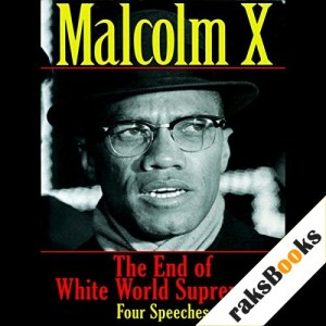 The End of White World Supremacy Audiobook By Malcom X cover art
