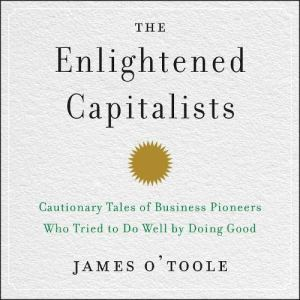 The Enlightened Capitalists Audiobook By James O'Toole cover art