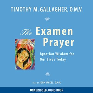 The Examen Prayer Audiobook By Timothy M. Gallagher OMV cover art