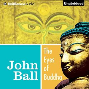 The Eyes of Buddha Audiobook By John Ball cover art