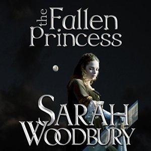 The Fallen Princess Audiobook By Sarah Woodbury cover art