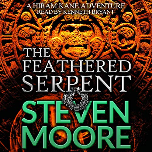 The Feathered Serpent (A Hiram Kane Action Thriller) Audiobook By Steven Moore cover art