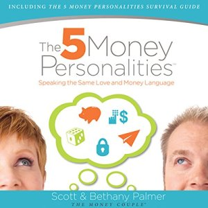 The Five Money Personalities Audiobook By Bethany Palmer, Scott Palmer cover art