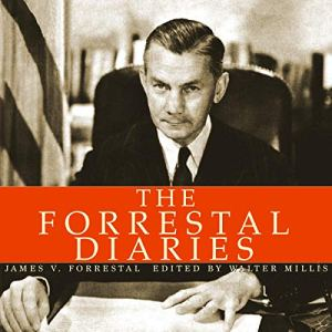 The Forrestal Diaries Audiobook By James Forrestal, Walter Millis - editor cover art