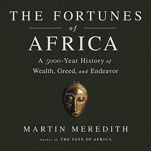 The Fortunes of Africa Audiobook By Martin Meredith cover art