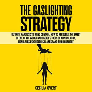 The Gaslighting Strategy Audiobook By Cecilia Overt cover art