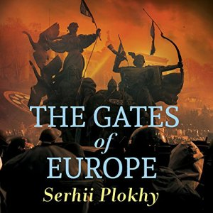 The Gates of Europe Audiobook By Serhii Plokhy cover art