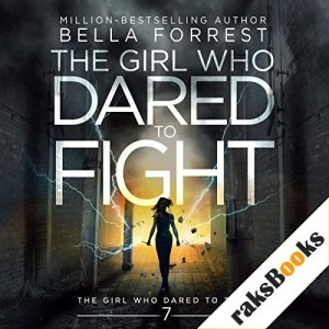 The Girl Who Dared to Think 7: The Girl Who Dared to Fight Audiobook By Bella Forrest cover art