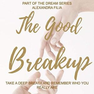 The Good Breakup Audiobook By Alexandra Filia cover art