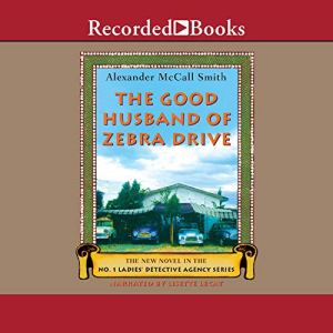 The Good Husband of Zebra Drive Audiobook By Alexander McCall Smith cover art