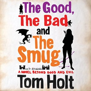 The Good, the Bad, and the Smug Audiobook By Tom Holt cover art