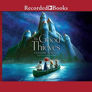 The Good Thieves Audiobook By Katherine Rundell cover art