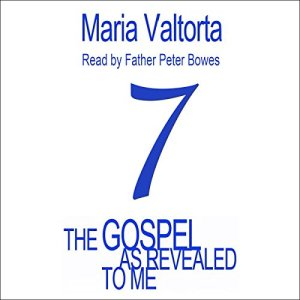 The Gospel As Revealed to Me - Volume 7 Audiobook By Maria Valtorta cover art