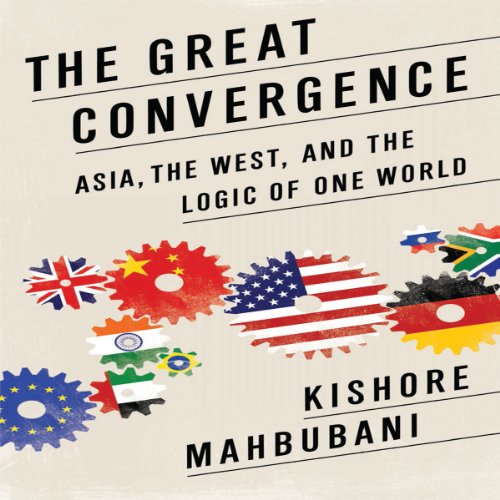 The Great Convergence Audiobook By Kishore Mahbubani cover art