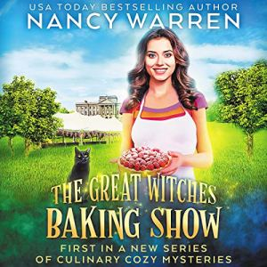 The Great Witches Baking Show Audiobook By Nancy Warren cover art