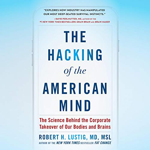 The Hacking of the American Mind Audiobook By Robert H. Lustig cover art