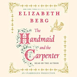 The Handmaid and the Carpenter Audiobook By Elizabeth Berg cover art