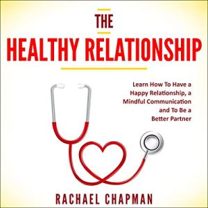 The Healthy Relationship Audiobook By Rachael L. Chapman cover art