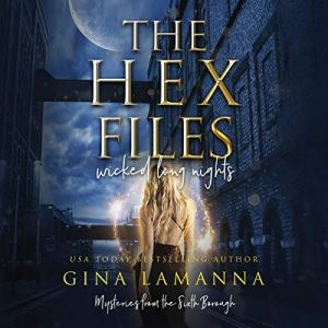 The Hex Files: Wicked Long Nights Audiobook By Gina LaManna cover art