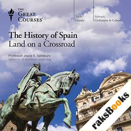 The History of Spain: Land on a Crossroad Audiobook By Joyce E. Salisbury, The Great Courses cover art